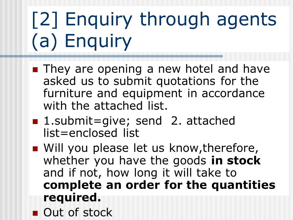[2] Enquiry through agents (a) Enquiry